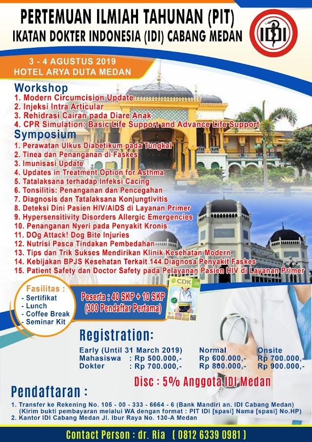 PIT (Pertemuan Ilmiah Tahunan) IDI Cabang Medan 3-4 Agustus 2019 (SKP IDI)