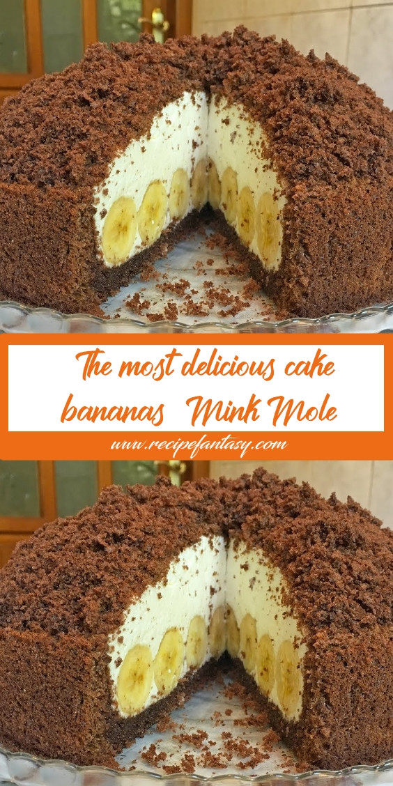 "The most delicious cake with bananas ""Mink Mole"""