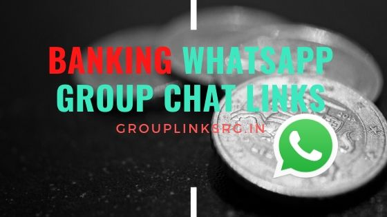 Whatsapp Group Links Banking 2020 - Join Now