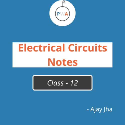 Electrical Circuit Class 12 Physics | Notes