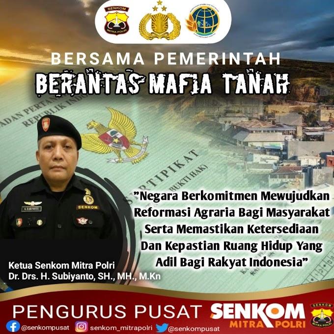 Senkom Mitra Polri Dukung Pemerintah Berantas Mafia Tanah
