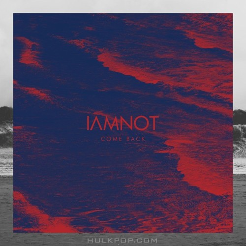 iamnot – Come Back – Single