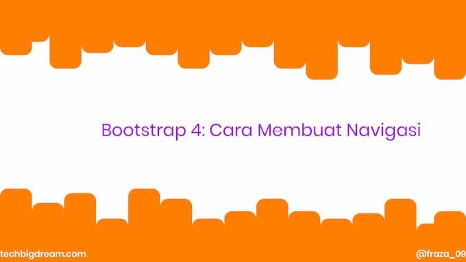Bootstrap 4: Cara Membuat Navigasi