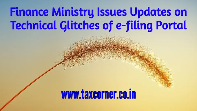 Finance Ministry Issues Updates on Technical Glitches of e-filing Portal
