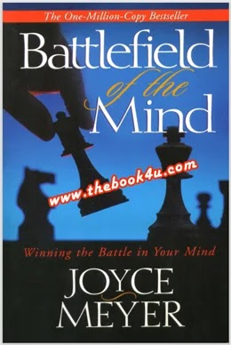 Battlefield of the Mind, Winning the Battle in Your Mind, Joyce Meyer, PDF book, free download