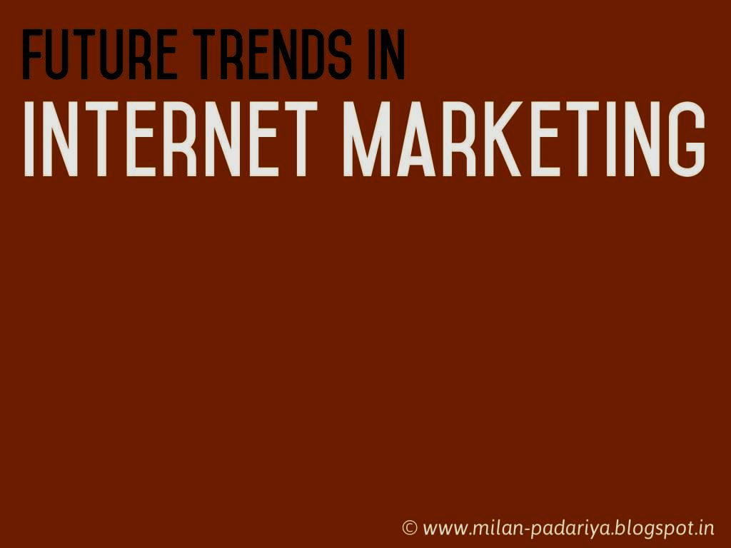 future trends in marketing paper internet marketing Read this technology research paper and over 88,000 other research documents mobile e-marketing and future trends in e-commerce mobile e-marketing and future trends in e-commerce harpreet kaur (lect, gjimt, mohali) harpreet_dhanota@yahoocoin abstract now a day, e-commerce has become.