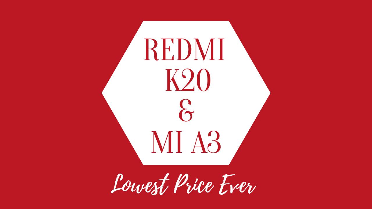 Redmi K20 Pro And Mi A3