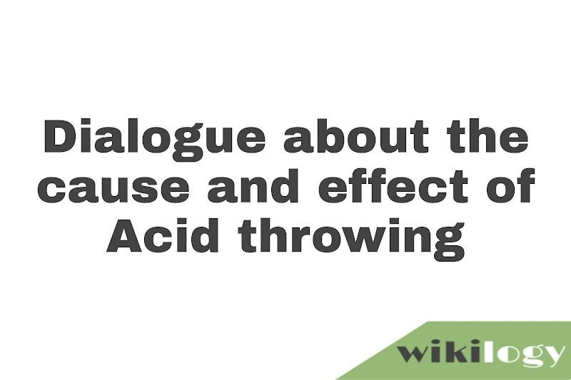 Dialogue about the cause and effect of Acid throwing
