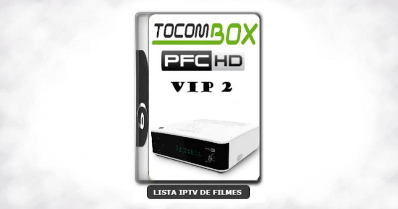 Tocombox PFC HD VIP 2 Nova Atualização Satélite SKS Keys 61w ON V1.052