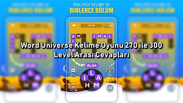 Word Universe Kelime Oyunu 270 ile 300 Level Arası Cevaplar