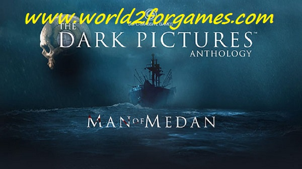 تحميل لعبة The Dark Pictures Anthology: Man of Medan للكمبيوتر