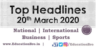 Top Headlines 20th March 2020: EducationBro
