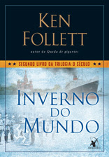Inverno do Mundo * Ken Follett