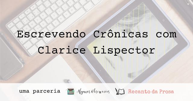 Sobre o curso Escrevendo Crônicas com Clarice Lispector.