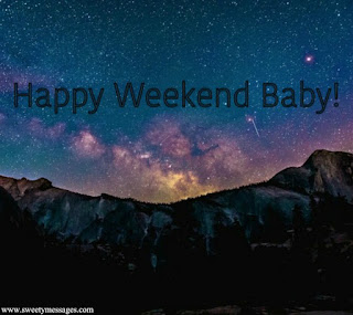 happy weekend baby