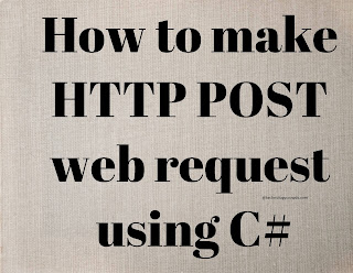 How to make HTTP POST web request using C#