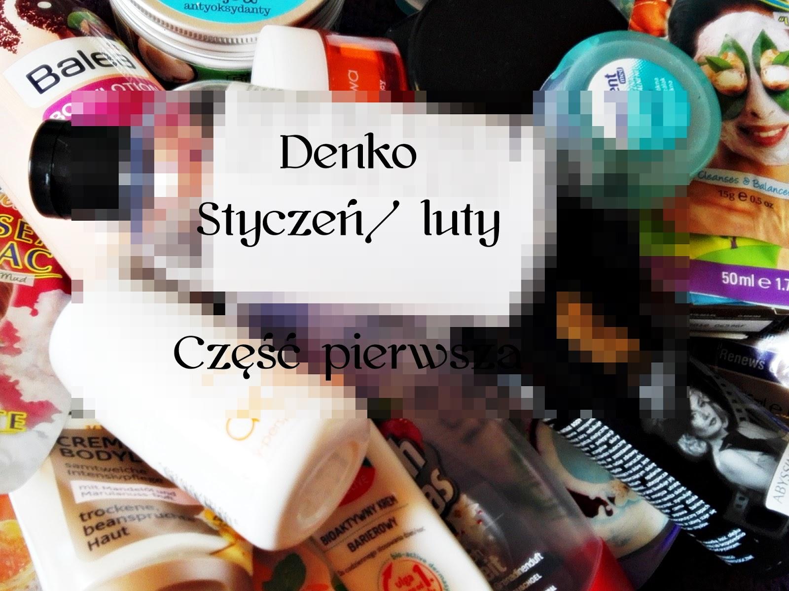 Denko - Styczeń/ luty Część pierwsza