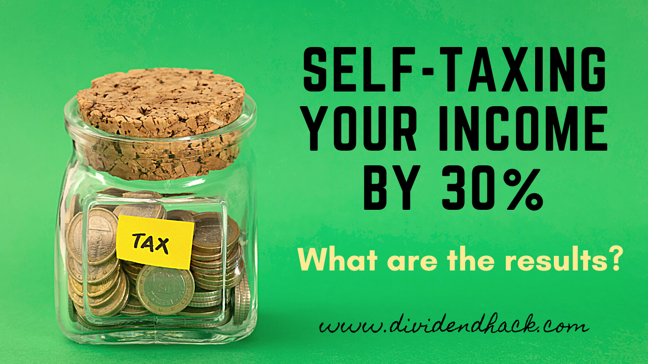 What happens when you self-tax yourself 30% of your Income? | Dividendhack.com