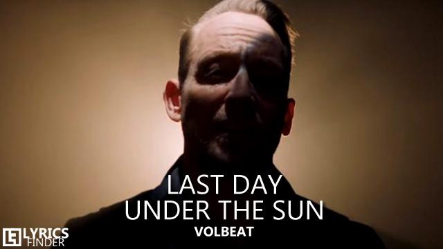 Volbeat - Last Day Under The Sun Lyrics