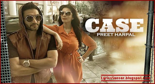 CASE – Preet Harpal | Deep Jandu
