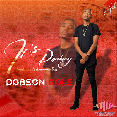 DOWNLOAD MP3 : Dobson Gole - Lt's Pipoking [2021]