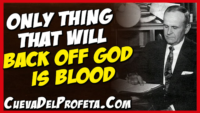 Only thing that will back off God is Blood - William Marrion Branham Quotes