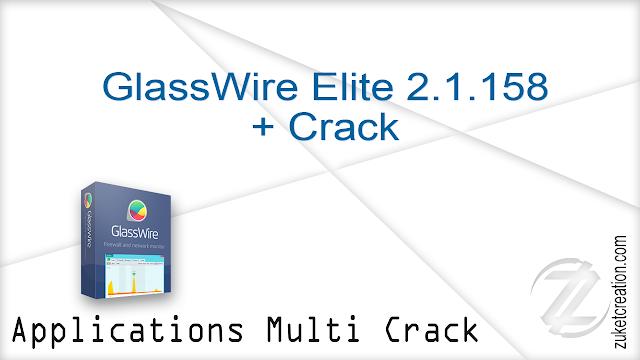 GlassWire Elite 2.1.158 + Crack   |  35 MB