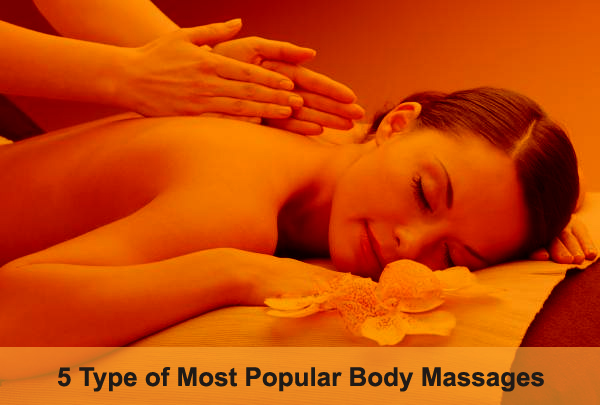 5 Type of Most Popular Body Massages
