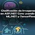 Clasificación de Imagenes en ASP.NET Core usando ML.NET y TensorFlow