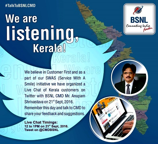 BSNL CMD to personally receive feedback and suggestions from its customers in Kerala Circle, Live Chat (Tweet on @CMDBSNL) from 12 to 1 pm on 21st September 2016