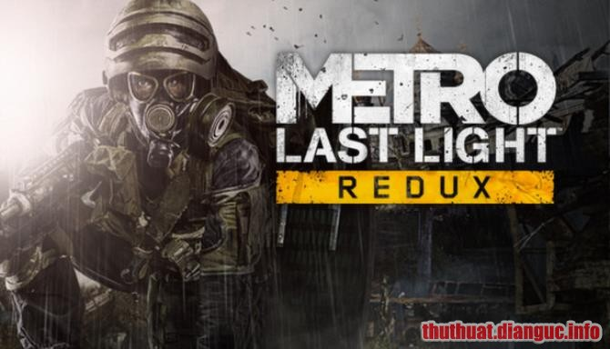 Download Game Metro: Last Light Redux Full Crack