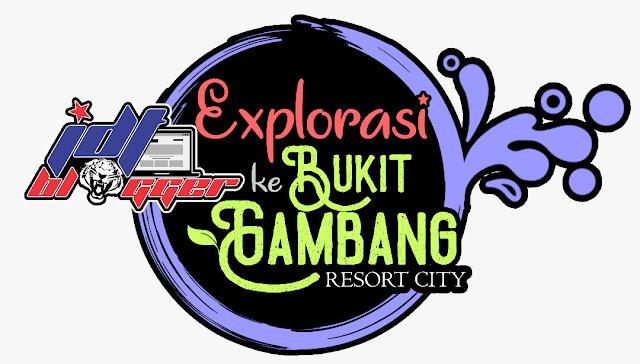 Teaser Eksplorasi JDT Blogger ke Bukit Gambang Resort City