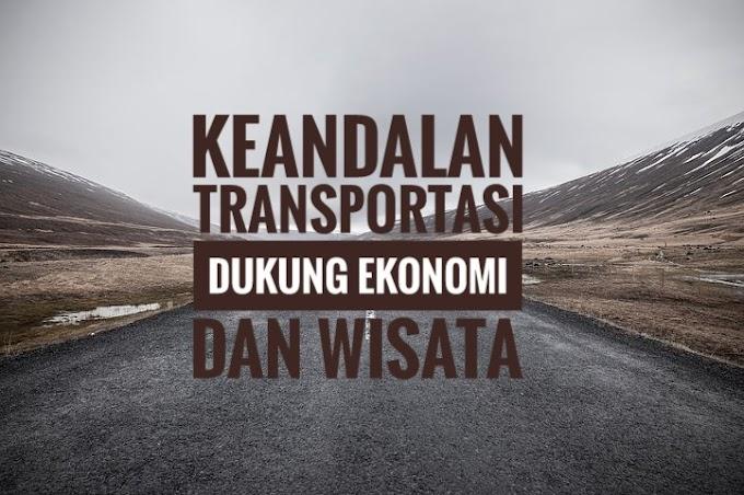 Pentingnya Keandalan Sarana Transportasi untuk Dukung Perekonomian dan Pariwisata Negeri