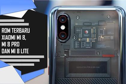ROM Terbaru Xiaomi Mi 8, Mi 8 Pro dan Mi 8 Lite