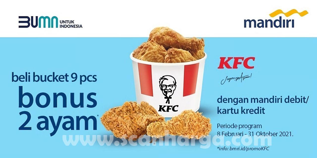KFC Promo Beli Bucket 9 Pcs Bonus 2 Ayam! dengan Debit Kartu Kredit Mandiri