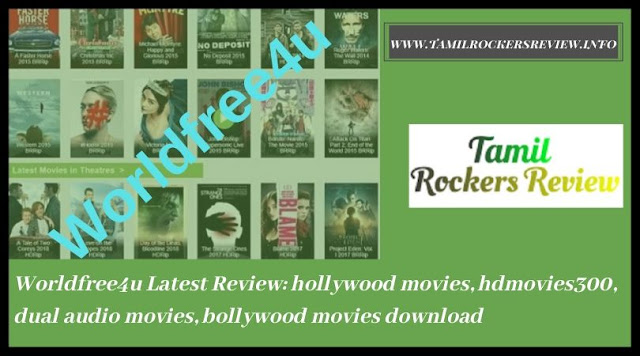 Worldfree4u Latest Review hollywood movies, hdmovies300, dual audio movies, bollywood movies download