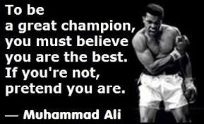 Muhammad Ali to be a great champion,