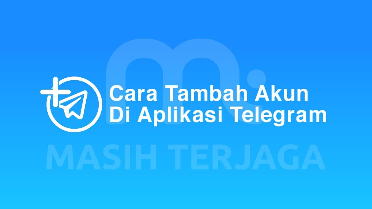 Cara Menambahkan Akun Telegram