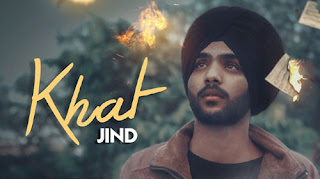 KHAT LYRICS – Jind | Punjabi Song
