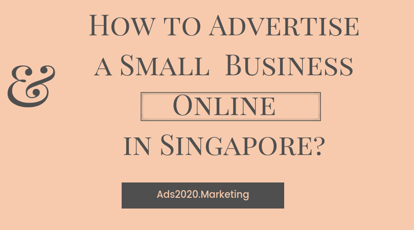 How to Advertise a Small Business Online in Singapore-810x450