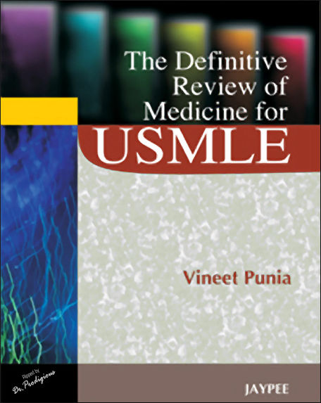 The Definitive Review of Medicine for USMLE (Vineet Punia) [PDF]