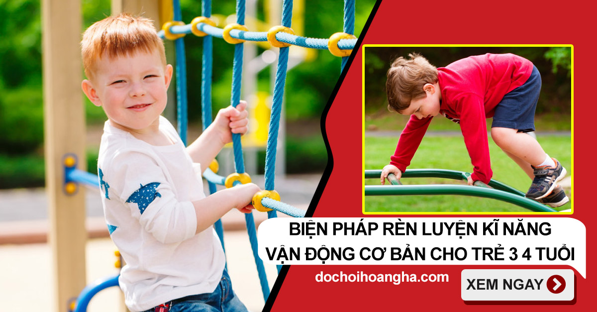 Rèn một số kỹ năng vận động cơ bản cho trẻ 3-4 tuổi thông qua trò chơi vận động