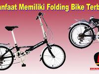Manfaat Memiliki Folding Bike Terbaik