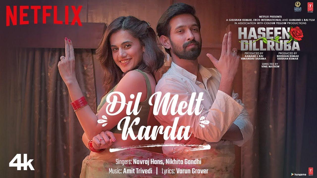 दिल मेल्ट करदा Dil melt karda lyrics in Hindi Haseen dillruba Navraj Hans x Nikhita Gandhi Hindi Bollywood Song