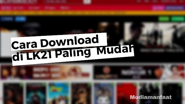 Cara Mudah Download Film di lk21, Cepat dan Mudah!