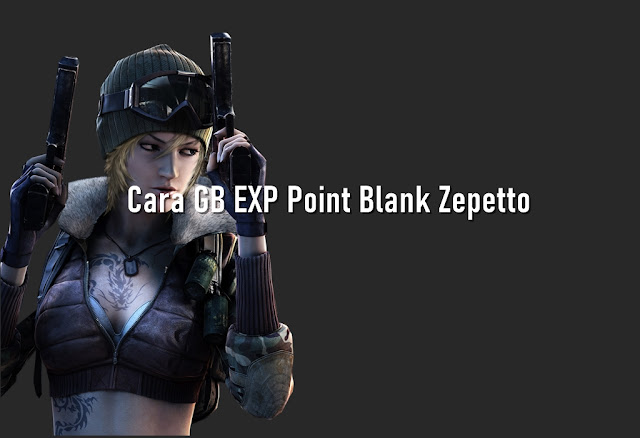 Cara GB Exp Point Blank Zepetto cara gb exp pb zepetto 2020