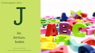 #ChallengeAZ 2019 - Jet, Jerrican, Justice