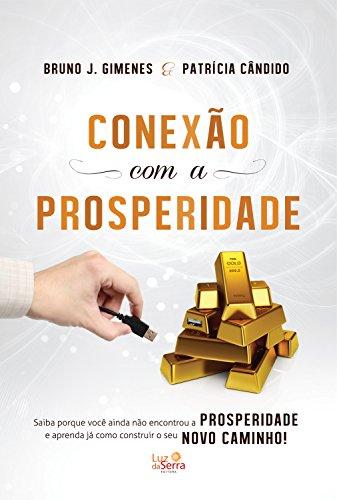 Conexão com a Prosperidade Bruno J. Gimenes, Patrícia Cândido