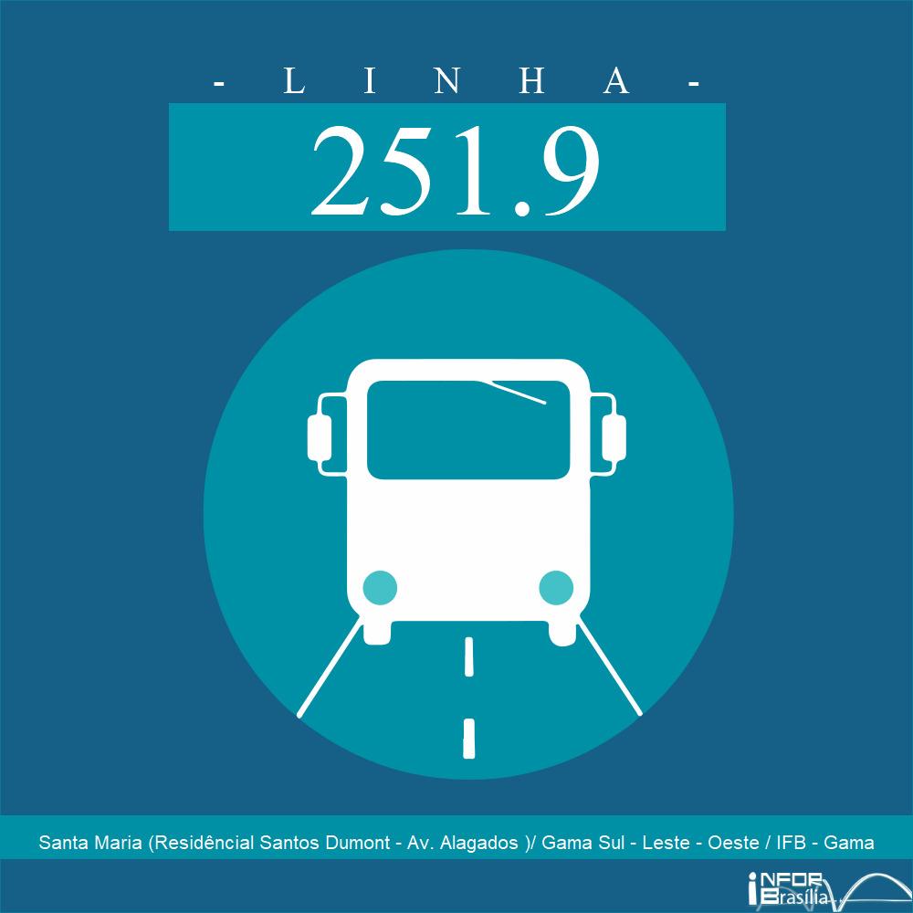 Horário de ônibus e itinerário 251.9 - Santa Maria (Residêncial Santos Dumont - Av. Alagados )/ Gama Sul - Leste - Oeste / IFB - Gama