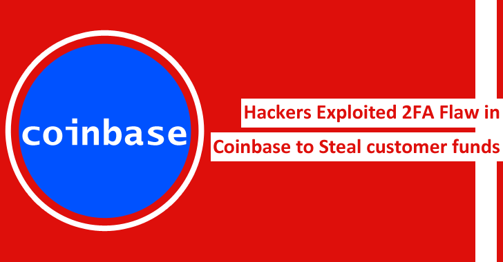 Hackers Exploited 2FA Flaw in Coinbase to Steal Customer Funds